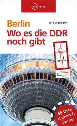 Berlin – Wo es die DDR noch gibt