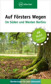 Auf Försters Wegen – Im Süden und Westen Berlins