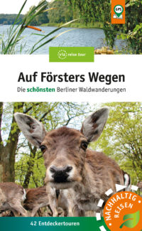 Auf Försters Wegen – Die schönsten Berliner Waldwanderungen