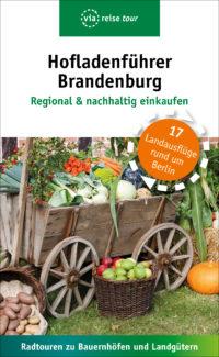 Hofladenführer Brandenburg - Regional und nachhaltig einkaufen