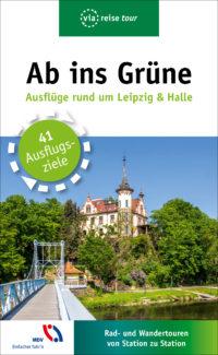 Ab ins Grüne - Ausflüge rund um Leipzig und Halle