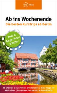 Ab ins Wochenende - De besten Kurztrips ab Berlin