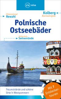 Polnische Ostseebäder - Swinemünde, Rewahl, Kolberg
