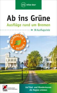 Ab ins Grüne - Ausflüge rund um Bremen - Reiseführer