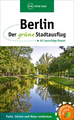 Berlin – Der grüne Stadtausflug